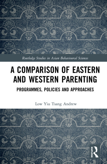 A Comparison of Eastern and Western Parenting Programmes, Policies and Approaches book cover