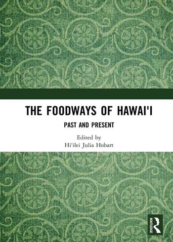 The Foodways of Hawai'i Past and Present book cover