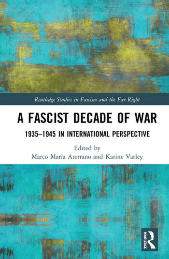 A Fascist Decade of War 1935-1945 in International Perspective book cover