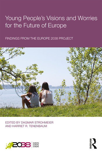 Young People's Visions and Worries for the Future of Europe Findings from the Europe 2038 Project book cover