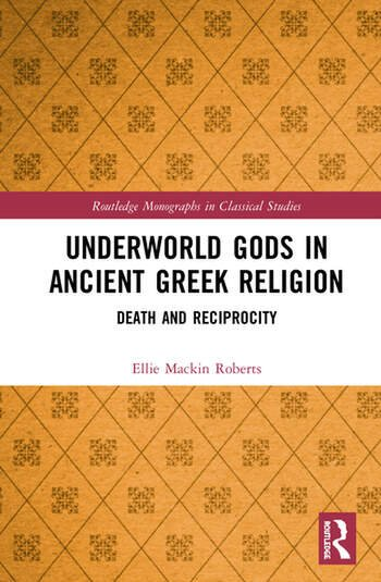 Underworld Gods in Ancient Greek Religion Death and Reciprocity book cover