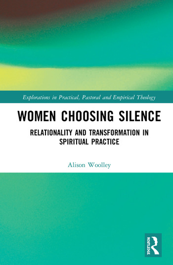 Women Choosing Silence Relationality and Transformation in Spiritual Practice book cover