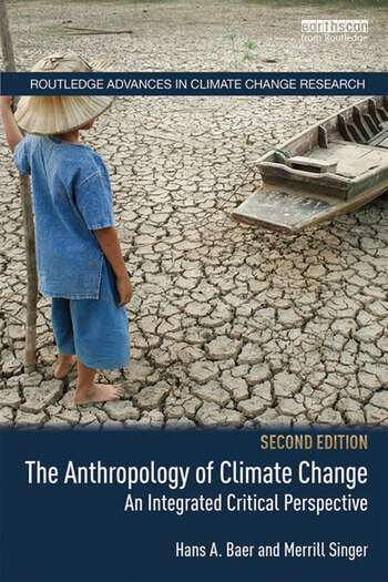 The Anthropology of Climate Change An Integrated Critical Perspective book cover