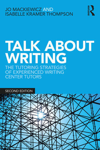 Talk about Writing The Tutoring Strategies of Experienced Writing Center Tutors book cover