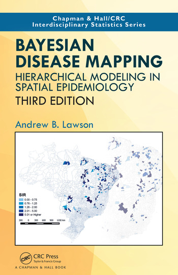 Bayesian Disease Mapping Hierarchical Modeling in Spatial Epidemiology, Third Edition book cover