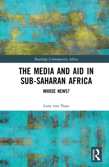 The Media and Aid in Sub-Saharan Africa Whose News? book cover