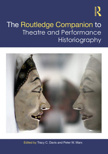 The Routledge Companion to Theatre and Performance Historiography book cover
