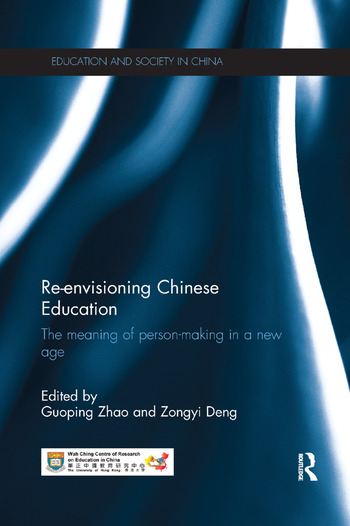 Re-envisioning Chinese Education The meaning of person-making in a new age book cover