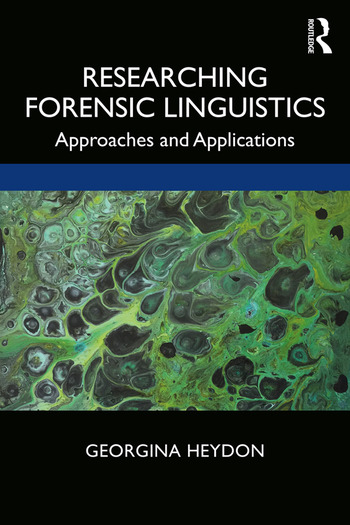 Researching Forensic Linguistics Approaches and Applications book cover