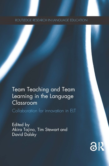 Team Teaching and Team Learning in the Language Classroom Collaboration for innovation in ELT book cover
