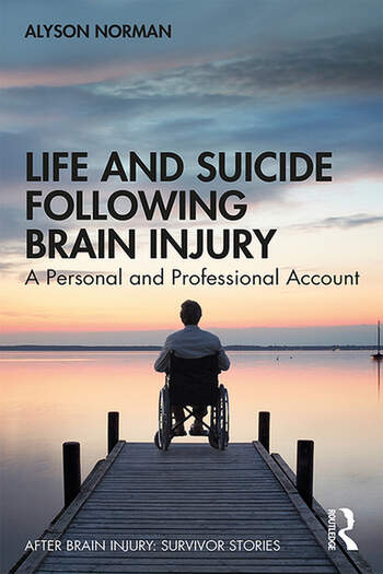 Life and Suicide Following Brain Injury A Personal and Professional Account book cover