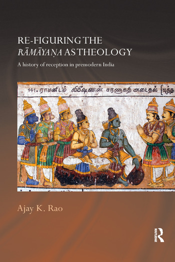 Re-figuring the Ramayana as Theology A History of Reception in Premodern India book cover