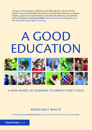 A Good Education A New Model of Learning to Enrich Every Child book cover