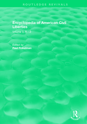 Routledge Revivals: Encyclopedia of American Civil Liberties (2006) Volume 3, R - Z book cover