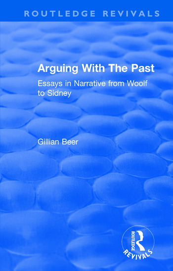 Routledge Revivals: Arguing With The Past (1989) Essays in Narrative from Woolf to Sidney book cover