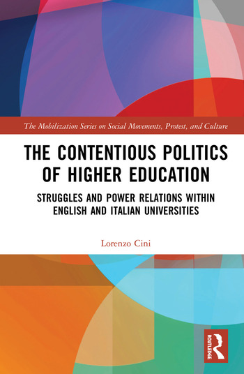 The Contentious Politics of Higher Education Struggles and Power Relations within English and Italian Universities book cover