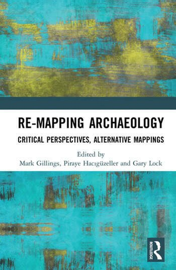 Re-Mapping Archaeology Critical Perspectives, Alternative Mappings book cover