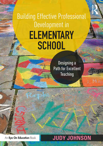 Building Effective Professional Development in Elementary School Designing a Path for Excellent Teaching book cover