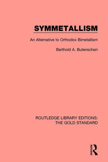 Symmetallism An Alternative to Orthodox Bimetallism book cover