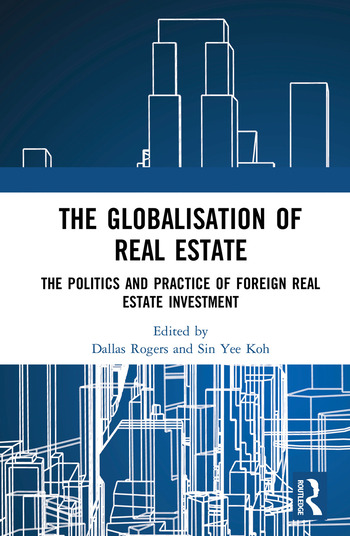 The Globalisation of Real Estate The Politics and Practice of Foreign Real Estate Investment book cover
