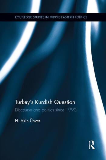 Turkey's Kurdish Question Discourse & Politics Since 1990 book cover