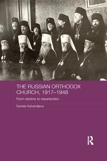 The Russian Orthodox Church, 1917-1948 From Decline to Resurrection book cover