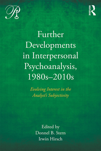 Further Developments in Interpersonal Psychoanalysis, 1980s-2010s Evolving Interest in the Analyst's Subjectivity book cover