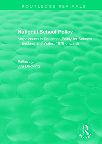 National School Policy (1996) Major Issues in Education Policy for Schools in England and Wales, 1979 onwards book cover