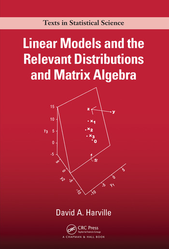Linear Models and the Relevant Distributions and Matrix Algebra book cover