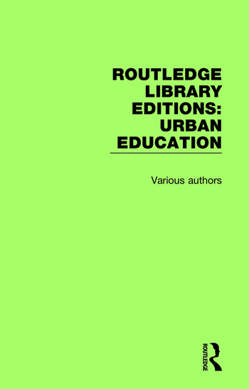 Routledge Library Editions: Urban Education book cover