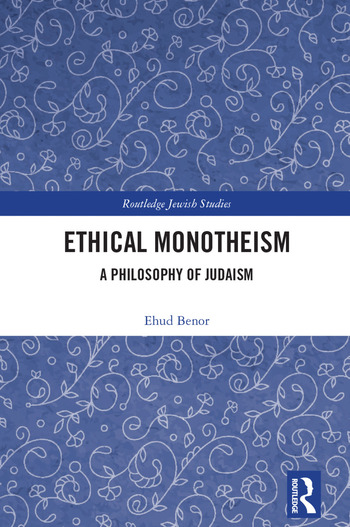 Ethical Monotheism A Philosophy of Judaism book cover