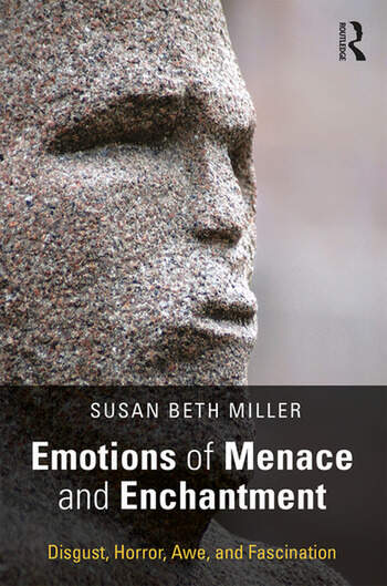 Emotions of Menace and Enchantment Disgust, Horror, Awe, and Fascination book cover