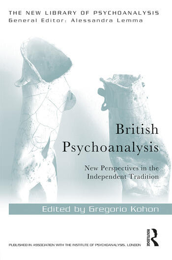 British Psychoanalysis New Perspectives in the Independent Tradition book cover