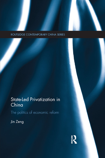 State-Led Privatization in China The Politics of Economic Reform book cover