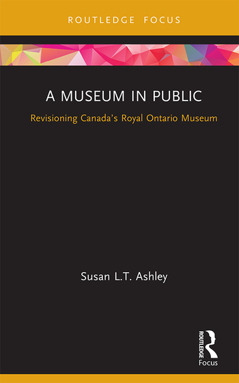 A Museum in Public Re-visioning Canada's Royal Ontario Museum book cover