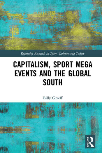 Capitalism, Sport Mega Events and the Global South book cover