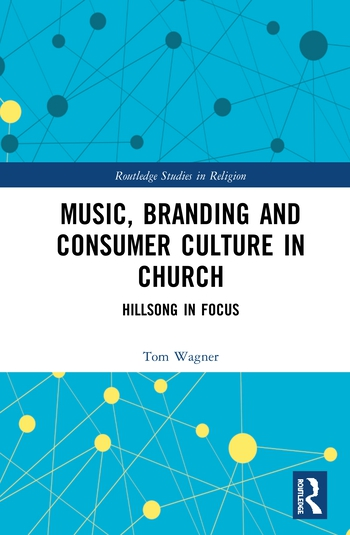 Music, Branding and Consumer Culture in Church Hillsong in Focus book cover