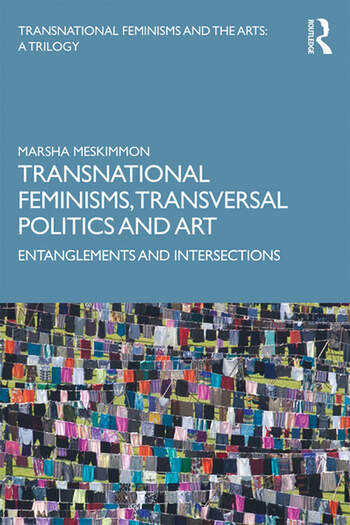 Transnational Feminisms, Transversal Politics and Art Entanglements and Intersections book cover