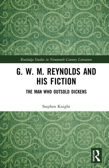 G. W. M. Reynolds and His Fiction The Man Who Outsold Dickens book cover