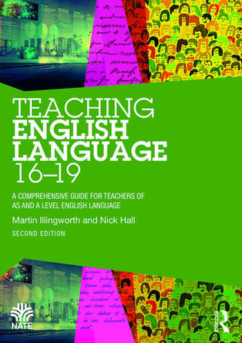 Teaching English Language 16-19 A Comprehensive Guide for Teachers of AS and A Level English Language book cover