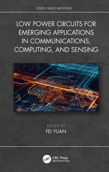 Low Power Circuits for Emerging Applications in Communications, Computing, and Sensing book cover