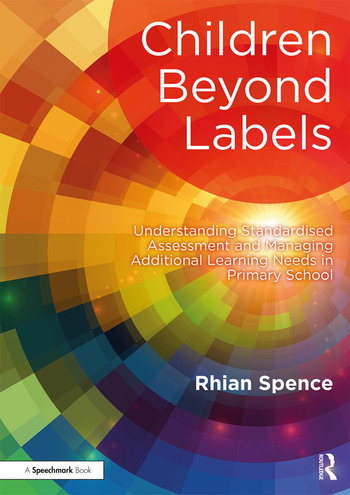 Children Beyond Labels Understanding Standardised Assessment and Managing Additional Learning Needs in Primary School book cover