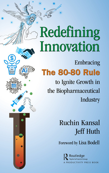 Redefining Innovation Embracing the 80-80 Rule to Ignite Growth in the Biopharmaceutical Industry book cover