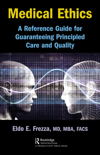 Medical Ethics A Reference Guide for Guaranteeing Principled Care and Quality book cover