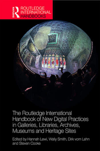 The Routledge International Handbook of New Digital Practices in Galleries, Libraries, Archives, Museums and Heritage Sites book cover