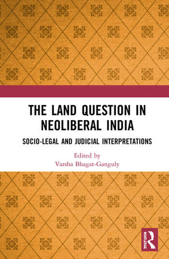 The Land Question in Neoliberal India Socio-Legal and Judicial Interpretations book cover