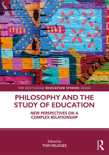 Philosophy and the Study of Education New Perspectives on a Complex Relationship book cover
