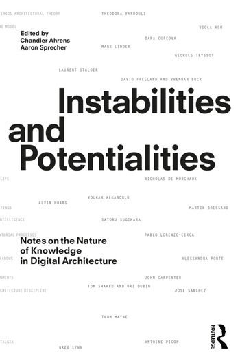 Instabilities and Potentialities Notes on the Nature of Knowledge in Digital Architecture book cover