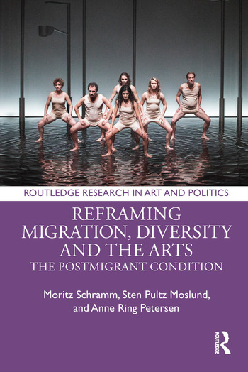 Reframing Migration, Diversity and the Arts The Postmigrant Condition book cover