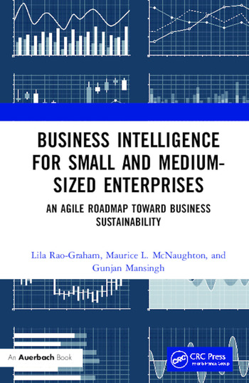 Business Intelligence for Small and Medium-Sized Enterprises An Agile Roadmap toward Business Sustainability book cover